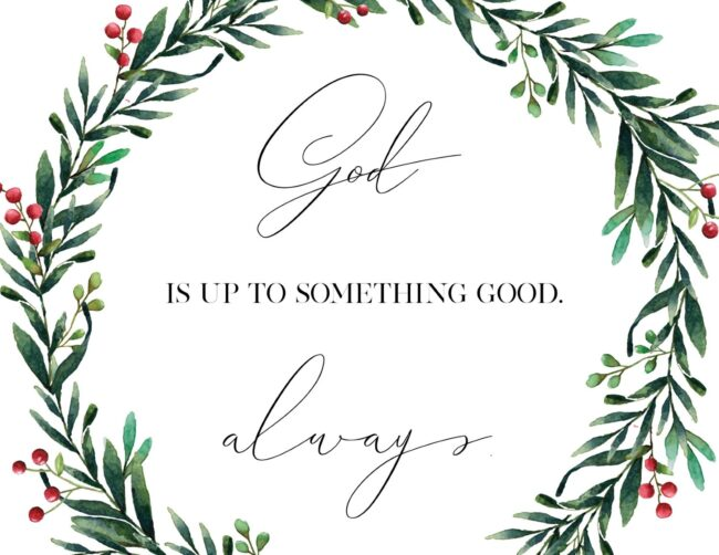 God Is Up To Something Good Always - Free Printable Christian Wall Art