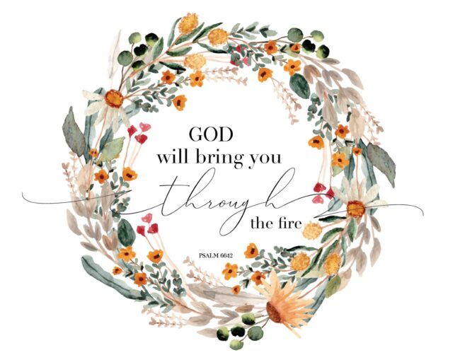 God Will Bring You Through The Fire - Free Printable Christian Psalm Wall Art Print