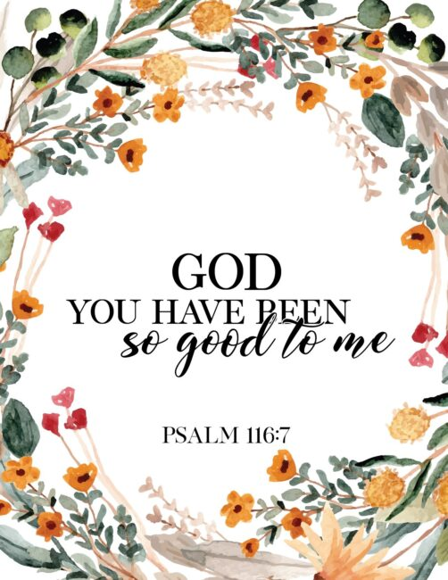 God You Have Been So Good To Me - Free Christian Wall Art Floral print