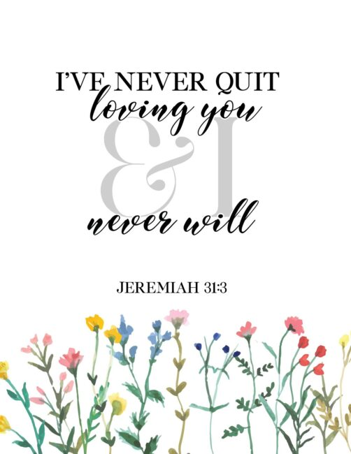 I've Never Quit Loving You - Free Printable Christian Home Decor