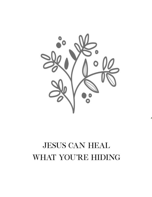 Jesus Can Heal What You're Hiding - Free Printable Christian Wall Decor