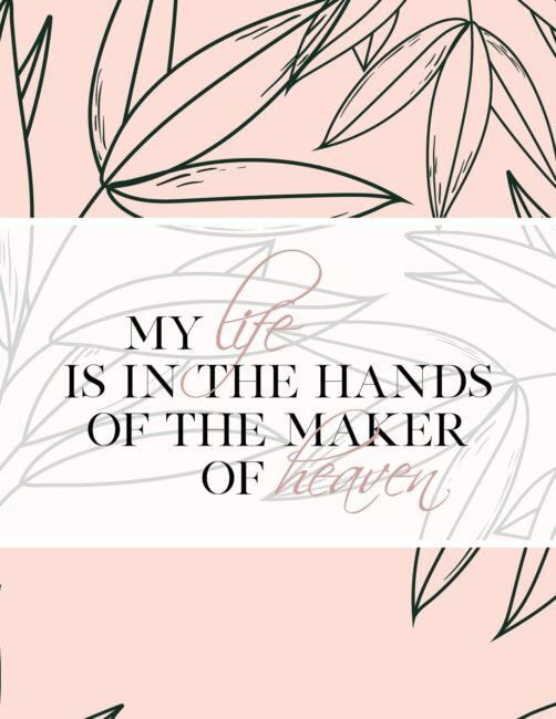 My Life Is In The Hands Of The Maker Of Heaven - Free Printable Christian Botanical Wall Art Print
