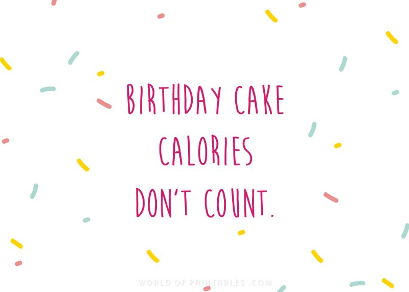 birthday wishes-funny-happy-birthday-message. Birthday cake calories don't count.