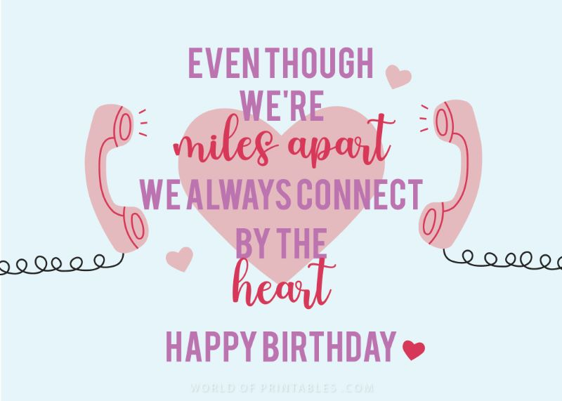 birthday wishes-long-distance-birthday-wishes.  Even though we're miles apart we always connect by the heart